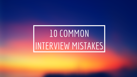 10 Interview Mistakes