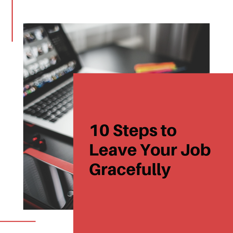 10 Steps to Leave Your Job Gracefully