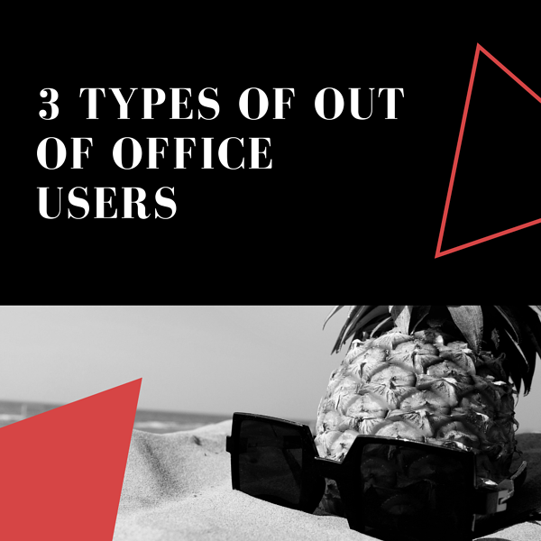 3 types of Out of Office Users
