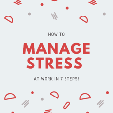 How to Manage Stress at Work in 7 Steps-1