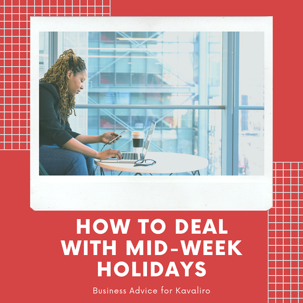 How to deal with mid-week holidays