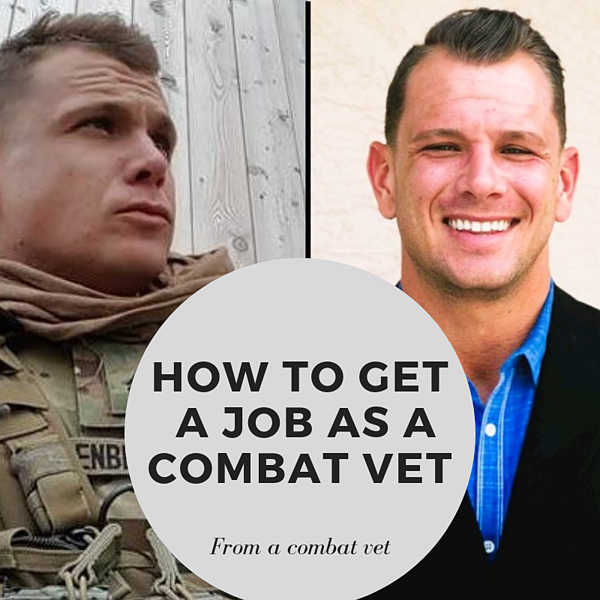 How to get a Job as a combat vet from a combat vet