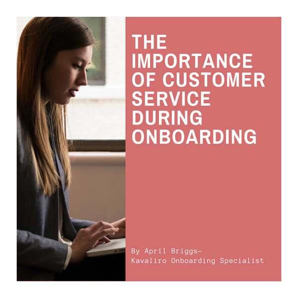 The Importance of Customer Service During Onboarding