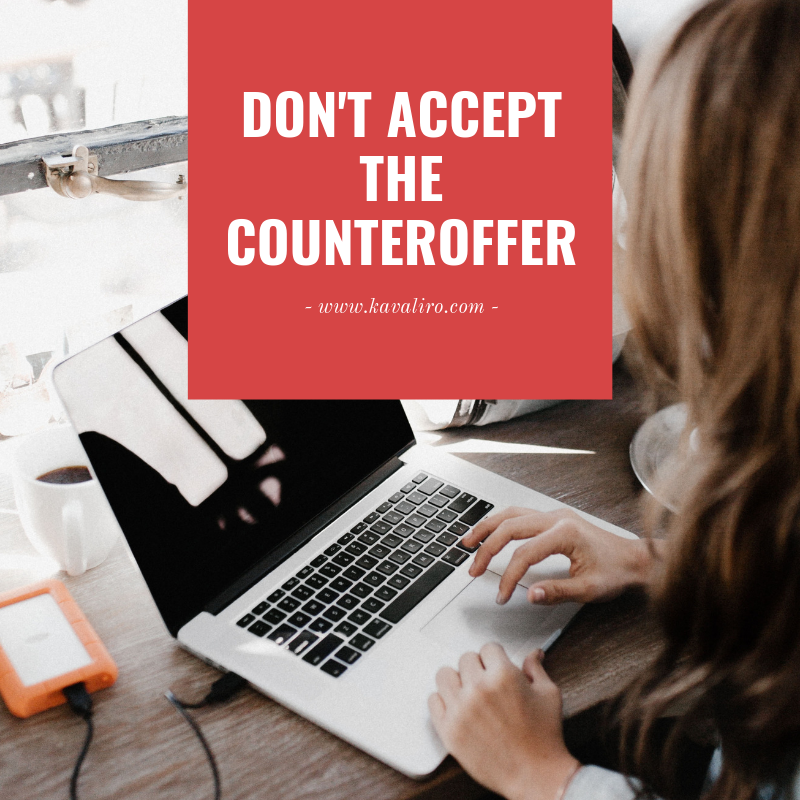 don't accept the counteroffer