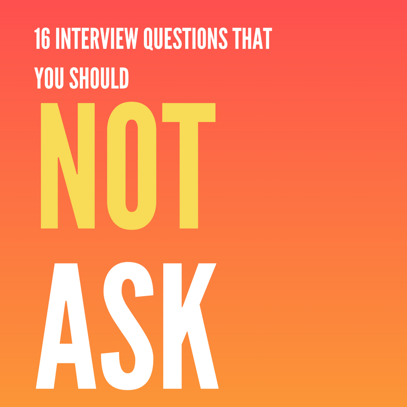 16 Interview Questions You Should Not Ask