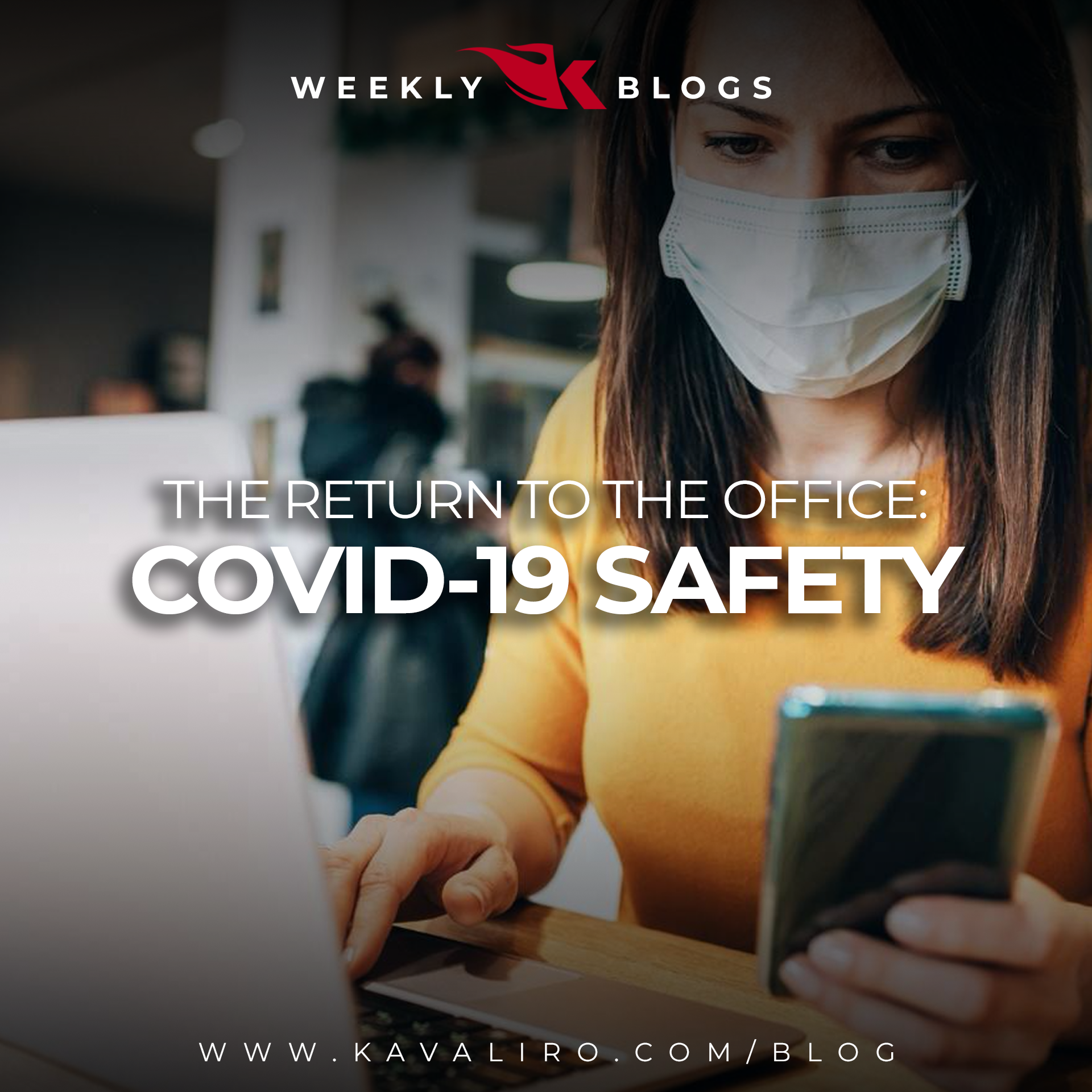 Getting Back to Work: COVID-19 Safety Tips