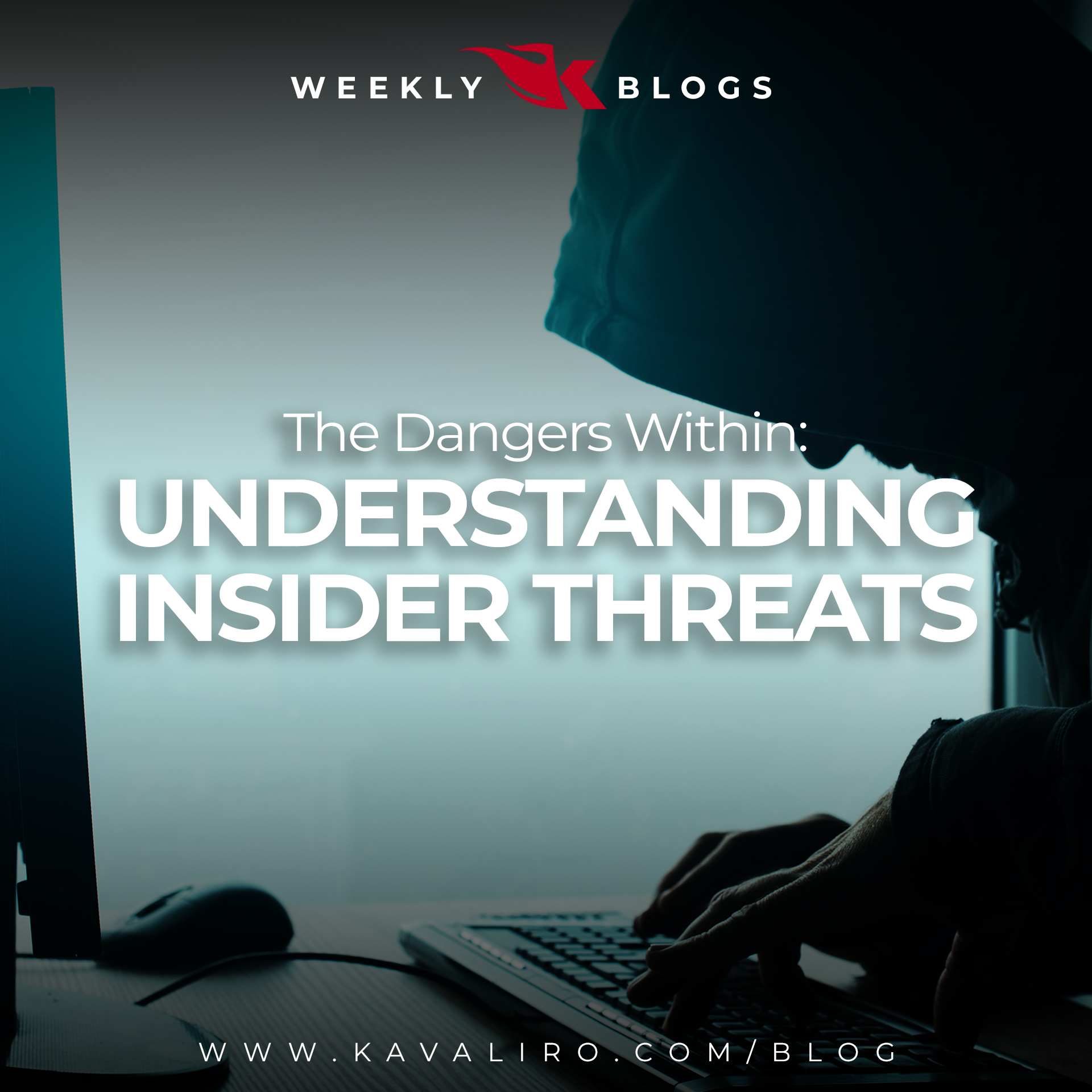 The Dangers Within: Understanding Insider Threats