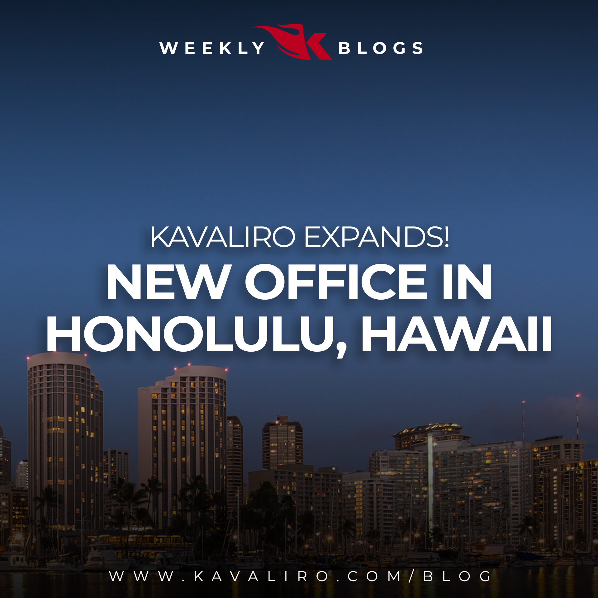 Kavaliro Expands! New Office in Honolulu, Hawaii