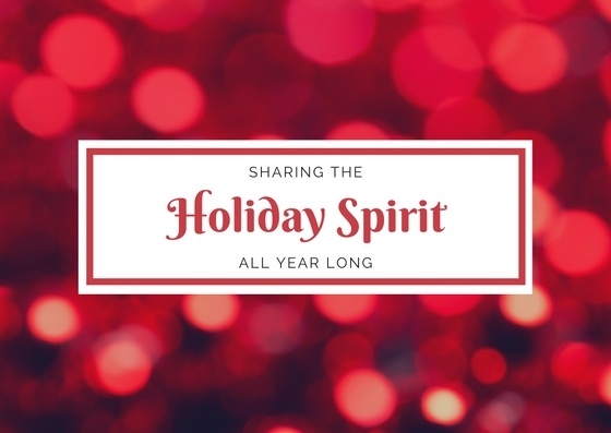 Embracing and Sharing the Holiday Spirit – All Year Long